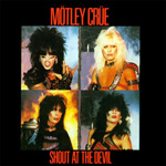 MÖTLEY CRÜE- Shout At The Devil