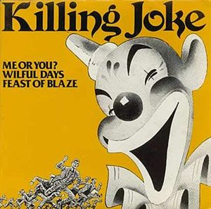 KILLING JOKE - Me Or You?