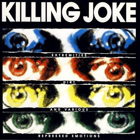 KILLING JOKE - Extremities,Dirt And Various Repressed Emotions
