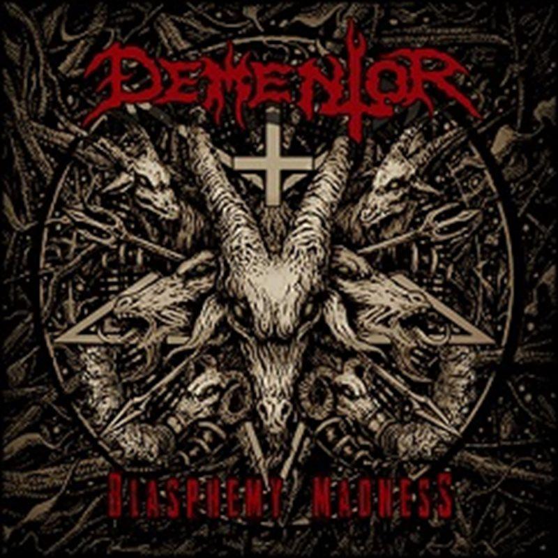 DEMENTOR – Blasphemy Madness