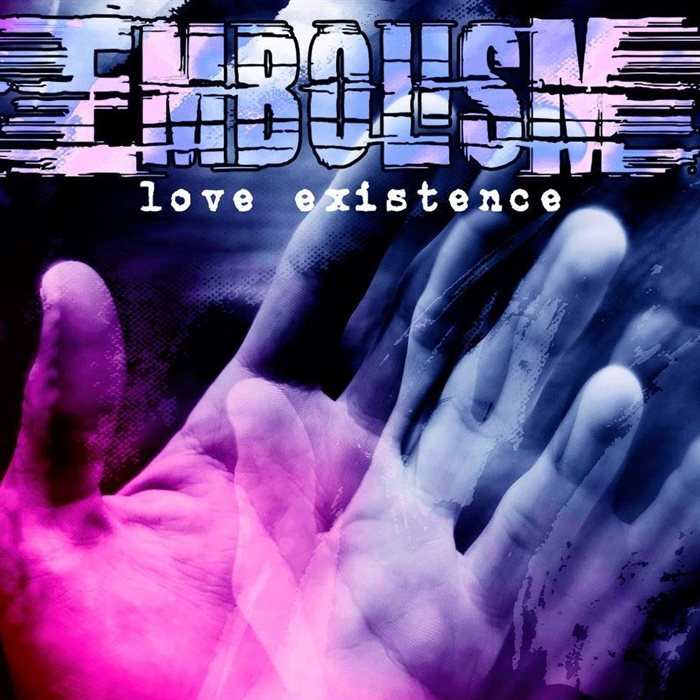 EMBOLISM - Love Existence