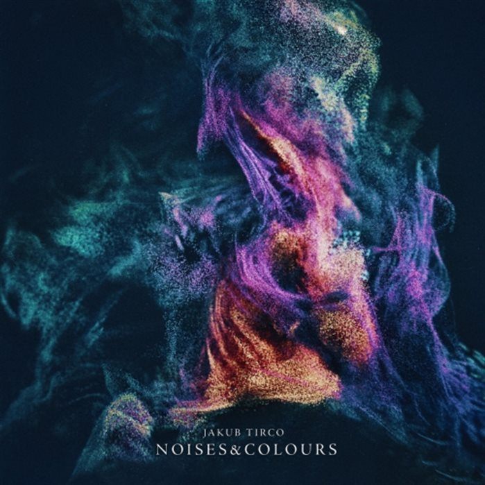 JAKUB TIRCO - Noises & Colours