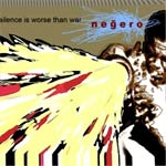 NEGERO - Silence Is Worse Than War