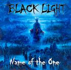 BLACK LIGHT - Name Of The One