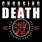 CHOOSING DEATH - The Original Soundtrack