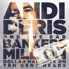 ANDI DERIS AND THE BAD BANKERS - Million-Dollar Haircuts On Ten-Cent Heads