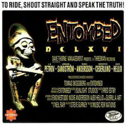 ENTOMBED - DCLXVI: To Ride, Shoot Straight And Speak The Truth