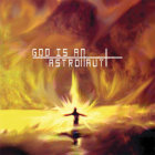 GOD IS AN ASTRONAUT - God Is An Astronaut