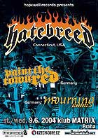 HATEBREED, PAINT THE TOWN RED, MOURNING ENDS - Praha, Matrix klub - 9. èervna 2004