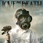 LOVE AND DEATH - Chemicals