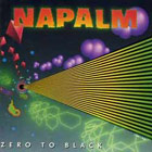 NAPALM - Zero To Black
