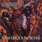 NOMENMORTIS - How I Learn To Bleed... For The Things I Wish To Forget