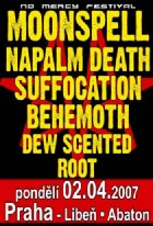 NO MERCY FEST 2007 (MOONSPELL, NAPALM DEATH, BEHEMOTH, SUFFOCATION, DEW-SCENTED, ROOT) - Praha, Abaton – 2. dubna 2007