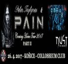 PAIN, DUST IN MIND - 26. 4. 2017, Košice, Collosseum