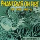 PHANTOMS ON FIRE - Stay Away From Us