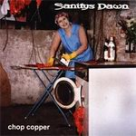 SANITY'S DAWN - Chop Copper