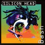 SILICON HEAD - Bash