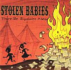 STOLEN BABIES - There Be Squabbles Ahead