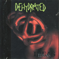 DEHYDRATED - Ideas