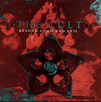 THE CULT - BEYOND GOOD AND EVIL