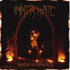 INNER HATE – Bestial Confession